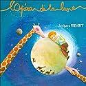 L'Opéra de la Lune / L'Opéra des Girafes Performance Auteur(s) : Jacques Prévert Narrateur(s) : Jacques Mayoud, Renée Mayoud