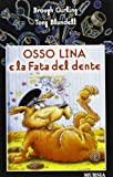 img - for Osso Lina e la fata del dente book / textbook / text book