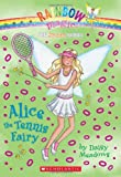 Alice the Tennis Fairy (Rainbow Magic: Sports Fairies #6)
