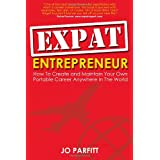Expat Entrepreneur: How to create and maintain your own portable career anywhere in the worldby Jo Parfitt
