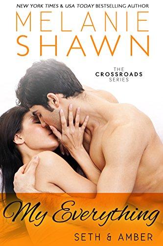 Melanie Shawn - My Everything - Seth & Amber (Crossroads, Book 4)