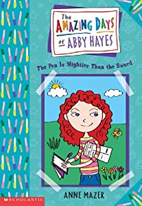 The Pen Is Mightier Than the Sword (Amazing Days of Abby Hayes (Prebound)) by Anne Mazer and Monica Gesue