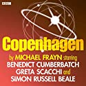 Copenhagen (       UNABRIDGED) by Michael Frayn Narrated by Simon Russell Beale