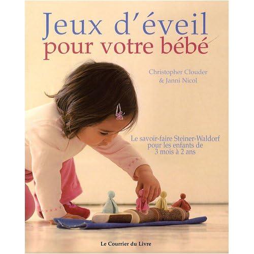 Jeux d éveil pour votre bébé   Le savoir-faire Steiner-Waldorf pour les  enfants de 3 mois à 2 ans bcb95620b09