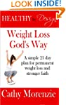 Healthy by Design: Weight Loss, God's...