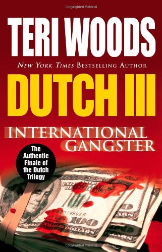 Dutch III: International Gangster, by Teri Woods