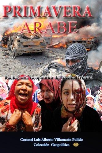 Primavera Árabe: Radiografia politica del Medio Oriente: Volume 2 (Coleccion Geopolítica)