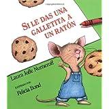 Si Le Das Una Galletita a Un Raton (If You Give...(Spanish))