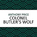 Colonel Butler's Wolf Audiobook by Anthony Price Narrated by Steven Kynman