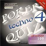 Poker Techno Quiz : Tome 4, Jeu au flop : testez votre niveau de poker avec 100 problèmes techniques à résoudre