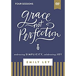 Grace, Not Perfection Video Study: Embracing Simplicity, Celebrating Joy