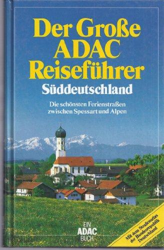 Der große ADAC Reiseführer Süddeutschland