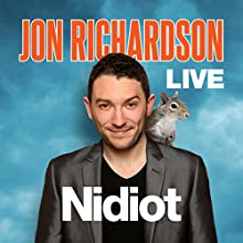 Jon Richardson Live - Nidiot  by Jon Richardson Narrated by Jon Richardson