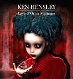 Love & Other Mysteries by Ken Hensley (2012-06-05)