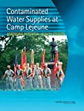 img - for Contaminated Water Supplies at Camp Lejeune: Assessing Potential Health Effects book / textbook / text book