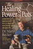 img - for The Healing Power of Pets: Harnessing the Amazing Ability of Pets to Make and Keep People Happy and Healthy book / textbook / text book