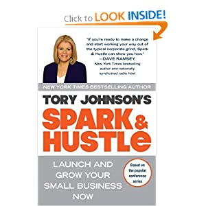 Spark &amp; Hustle: Launch and Grow Your Small Business Now