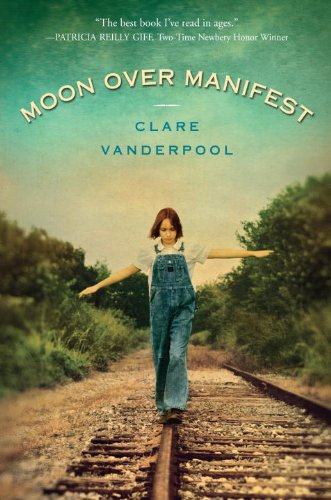 Moon Over Manifest, Clare Vanderpool