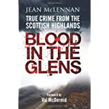 Blood in the Glens: True Crime from the Scottish Highlandsby Jean McLennan