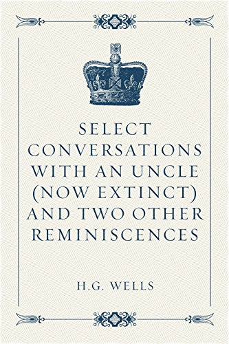 Select Conversations with an Uncle (Now Extinct) and Two Other Reminiscences PDF