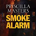 Smoke Alarm (       UNABRIDGED) by Priscilla Masters Narrated by Patricia Gallimore