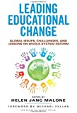 Leading Educational Change: Global Issues, Challenges, and Lessons on Whole-System Reform (series on school reform) (Series on School Reform (Paperback))