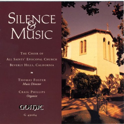Silence & Music by Thomas Foster, Choir of All Saints Beverly Hills and Craig Phillips