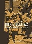 Oran, 5 juillet 1962 : Le�on d'histoi...