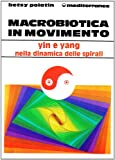 img - for Macrobiotica in movimento book / textbook / text book