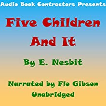 Five Children and It Audiobook by E. Nesbit Narrated by Flo Gibson