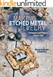 Making Etched Metal Jewelry: Techniqu...