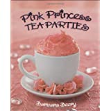 Pink Princess Tea Partiesby Barbara Beery