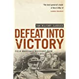 Defeat Into Victory: (Pan Military Classics Series)by Sir William Slim