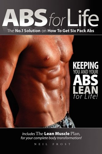 ABS for Life - The No.1 Solution on How to Get Six Pack ABS