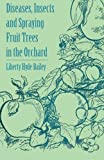 img - for Diseases, Insects and Spraying Fruit Trees in the Orchard book / textbook / text book
