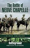The Battle of Neuve Chapelle: La Bassee (Battleground)