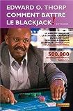 Comment battre le blackjack : Le livre mythique de la stratégie gagnante