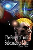 Joseph Murphy The Power of Your Subconscious Mind, Revised Edition