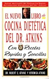 El Nuevo Libro De Cocina Dietetica Del Dr Atkins: Con Recetas Rapidas Y Sencillas (Spanish Edition)
