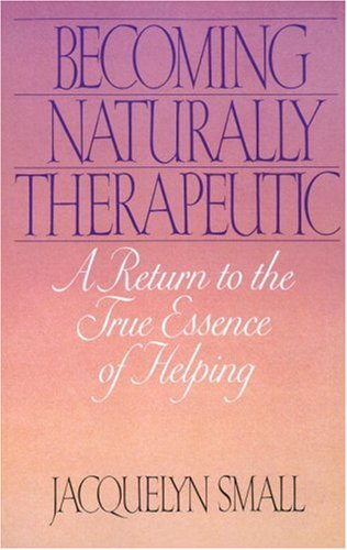 Becoming Naturally Therapeutic: A Return To The True...