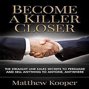 Become a Killer Closer Audiobook