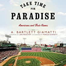 Take Time for Paradise: Americans and Their Games Audiobook by A. Bartlett Giamatti Narrated by Evan Greenberg