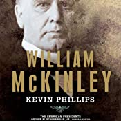William McKinley | [Kevin Phillips, Arthur M. Schlesinger]