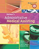 img - for Delmar's Administrative Medical Assisting [Hardcover] [2009] 4 Ed. Wilburta Q. Lindh, Marilyn Pooler, Carol D. Tamparo, Barbara M. Dahl book / textbook / text book