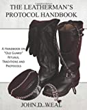 "The Leathermans Protocol Handbook: A Handbook on ""Old Guard"" Rituals, Traditions and Protocols"