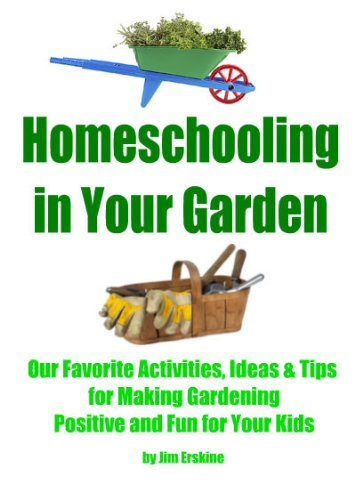Homeschooling In Your Garden (Easy Homeschooling)