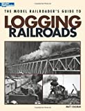 The Model Railroaders Guide to Logging Railroads
