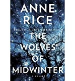 img - for [ { THE WOLVES OF MIDWINTER (WOLF GIFT CHRONICLES) } ] by Rice, Anne (AUTHOR) Oct-15-2013 [ Hardcover ] book / textbook / text book