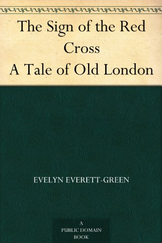 the-sign-of-the-red-cross-a-tale-of-old-london-english-edition