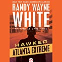 Atlanta Extreme Audiobook by Randy Wayne White writing as Carl Ramm Narrated by Noah Michael Levine